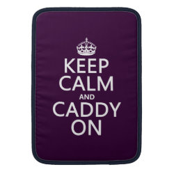 Macbook Air Sleeve with Keep Calm and Caddy On design
