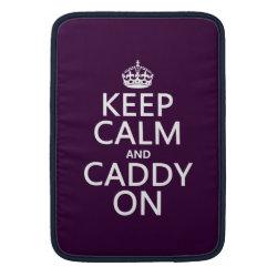 Macbook Air Sleeve with Keep Calm and Caddy On design