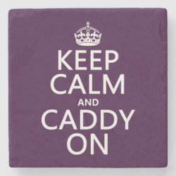 Marble Coaster with Keep Calm and Caddy On design