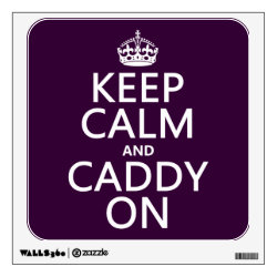 Walls 360 Custom Wall Decal with Keep Calm and Caddy On design