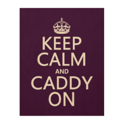 11'x14' Wood Canvas with Keep Calm and Caddy On design