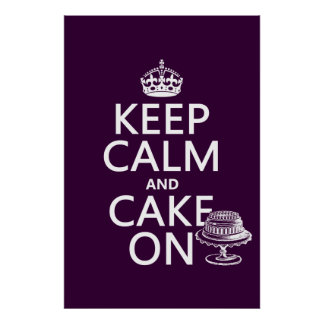 Keep Calm and Cake On Poster