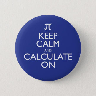 Keep Calm and Calculate On Button