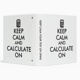 Keep Calm and Calculate On Calculator Custom Binder
