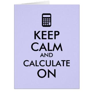 Keep Calm and Calculate On Calculator Custom Card