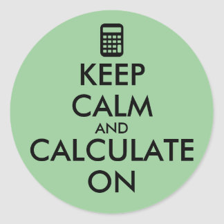 Keep Calm and Calculate On Calculator Custom Classic Round Sticker