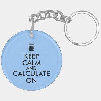 Keep Calm and Calculate On Calculator Custom Keychains