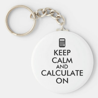 Keep Calm and Calculate On Calculator Custom Keychain