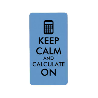 Keep Calm and Calculate On Calculator Custom Label