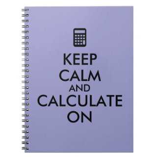 Keep Calm and Calculate On Calculator Custom Notebook