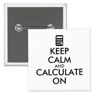 Keep Calm and Calculate On Calculator Custom Pinback Button