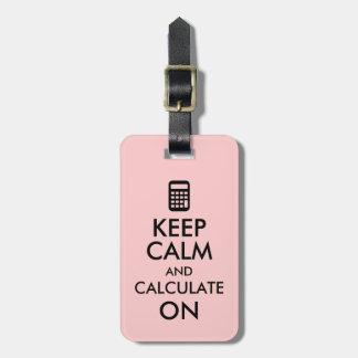 Keep Calm and Calculate On Calculator Custom Tag For Luggage