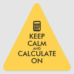 Keep Calm and Calculate On Calculator Custom Triangle Sticker