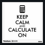 """Keep Calm and Calculate On Calculator Custom Wall Decal<br><div class=""""desc"""">This keep calm item template has an image of a calculator instead of the keep calm crown logo. It says Keep Calm and Calculate On. Add your own text in the template to personalize, if you want. You can change the font style or color to customize. Or change the style...</div>"""