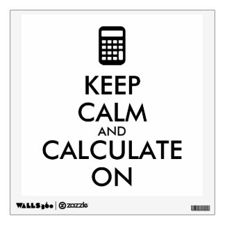 Keep Calm and Calculate On Calculator Custom Wall Decal