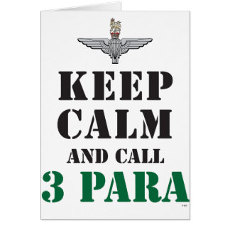 KEEP CALM AND CALL 3 PARA CARD