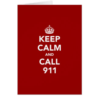 Keep Calm and Call 911 Greeting Cards