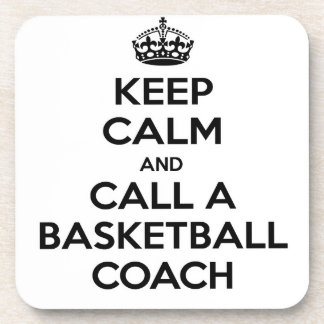 Keep Calm and Call a Basketball Coach Beverage Coasters