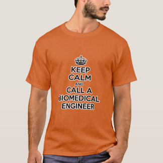 Keep Calm and Call a Biomedical Engineer T-Shirt