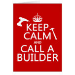 Keep Calm and Call a Builder (any color) Greeting Card