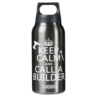 Keep Calm and Call a Builder (any color) Insulated Water Bottle