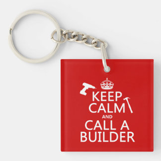 Keep Calm and Call a Builder (any color) Square Acrylic Key Chain