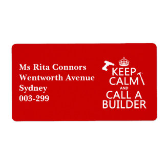 Keep Calm and Call a Builder (any color) Label