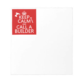 Keep Calm and Call a Builder (any color) Notepad