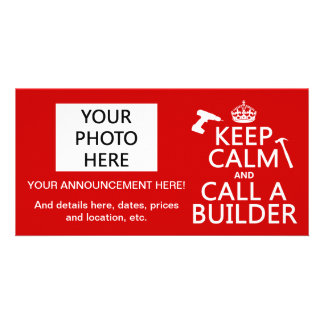 Keep Calm and Call a Builder (any color) Personalized Photo Card