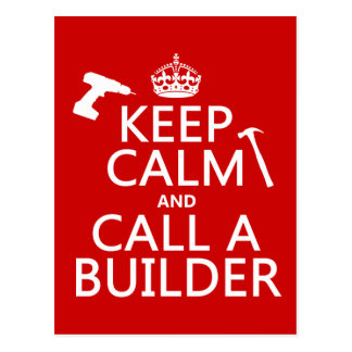 Keep Calm and Call a Builder (any color) Postcard