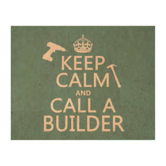 Keep Calm and Call a Builder (any color) Cork Paper Prints