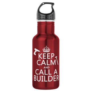 Keep Calm and Call a Builder (any color) Stainless Steel Water Bottle