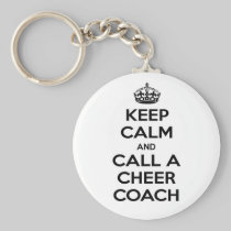 Keep Calm and Call a Cheer Coach Basic Round Button Keychain