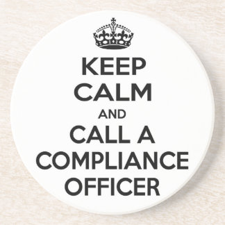 Keep Calm and Call a Compliance Officer Beverage Coasters