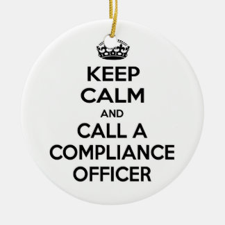 Keep Calm and Call a Compliance Officer Ceramic Ornament