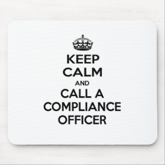 Keep Calm and Call a Compliance Officer Mouse Pad