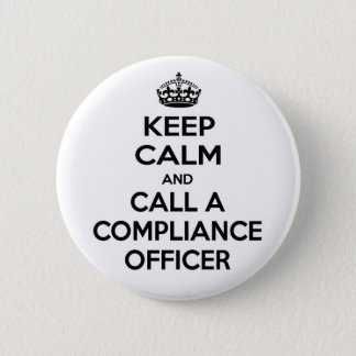Keep Calm and Call a Compliance Officer Pinback Button