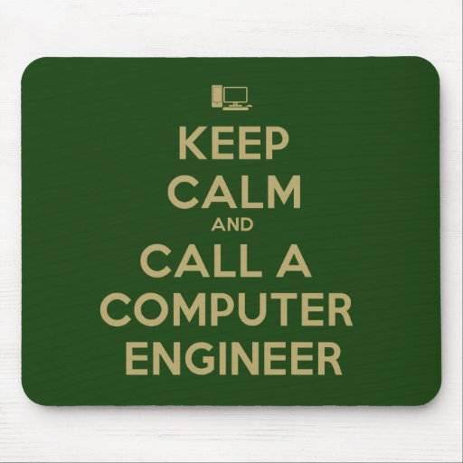 Keep calm and Call a Computer Engineer Mouse Pad