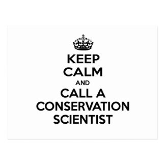 Keep Calm and Call a Conservation Scientist Postcard