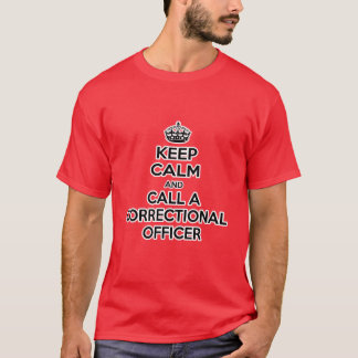 Keep Calm and Call a Correctional Officer T-Shirt