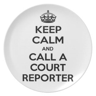 Keep Calm and Call a Court Reporter Party Plates
