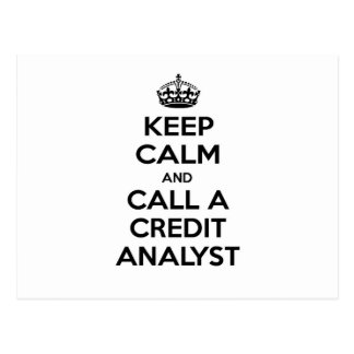 Keep Calm and Call a Credit Analyst Postcard