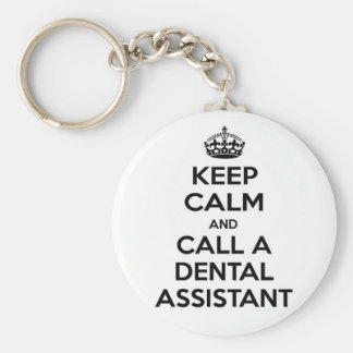 Keep Calm and Call a Dental Assistant Basic Round Button Keychain