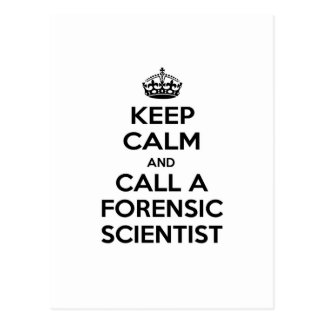 Keep Calm and Call a Forensic Scientist Postcard