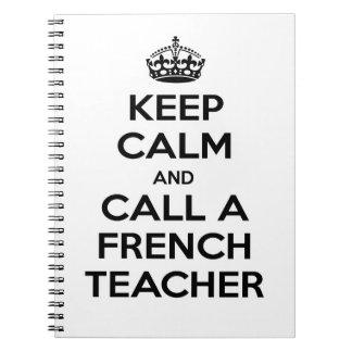 Keep Calm and Call a French Teacher Notebooks