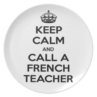 Keep Calm and Call a French Teacher Plate