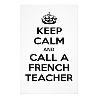 Keep Calm and Call a French Teacher Stationery