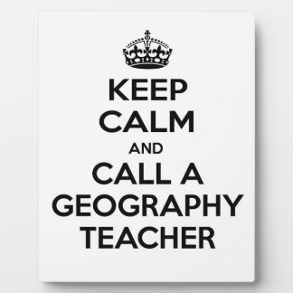 Keep Calm and Call a Geography Teacher Display Plaques