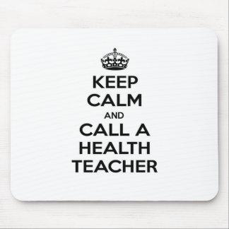 Keep Calm and Call a Health Teacher Mousepads