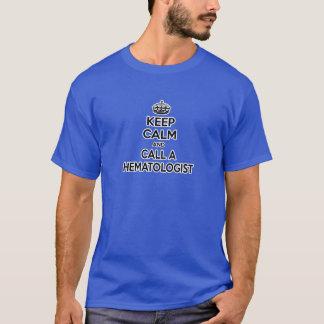 Keep Calm and Call a Hematologist T-Shirt